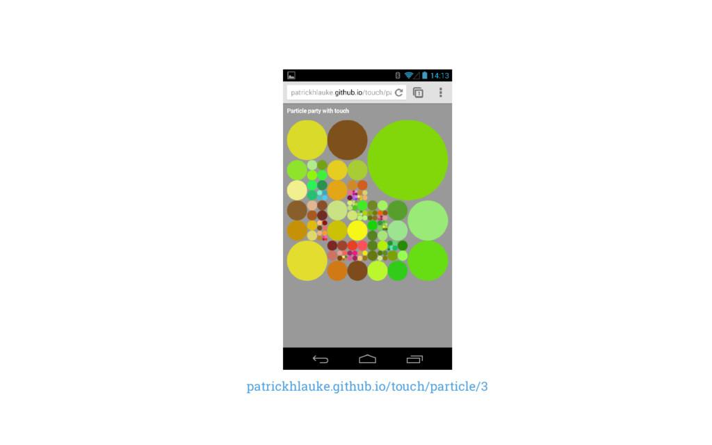 patrickhlauke.github.io/touch/particle/3