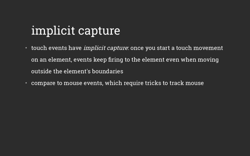 implicit capture • touch events have implicit ...