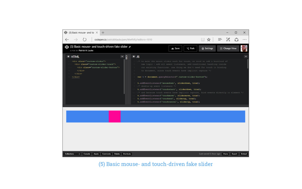 (5) Basic mouse- and touch-driven fake slider