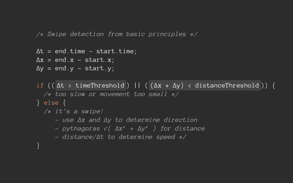 /* Swipe detection from basic principles */ Δt ...