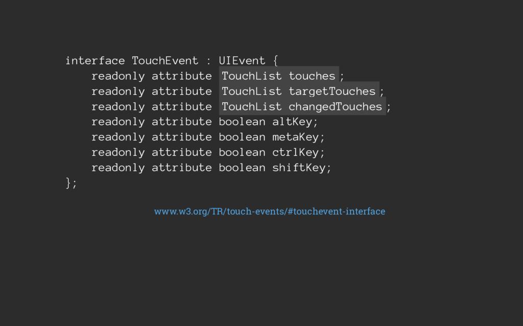 interface TouchEvent : UIEvent { readonly attri...