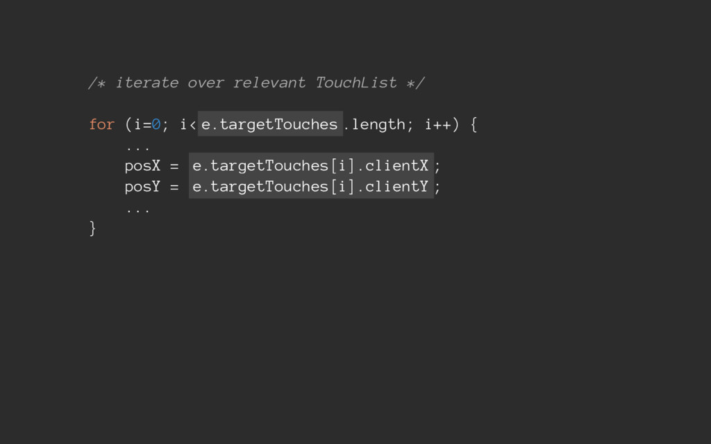 /* iterate over relevant TouchList */ for (i=0;...