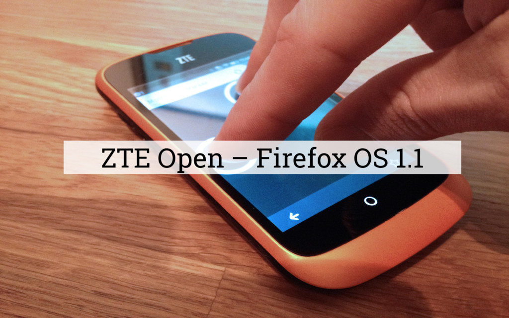 ZTE Open – Firefox OS 1.1