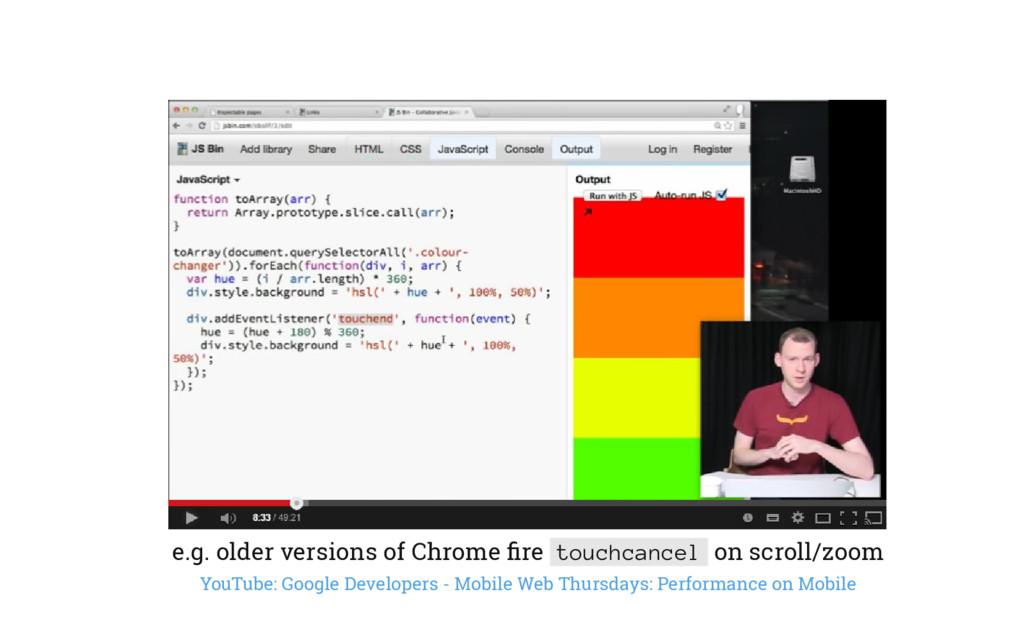 e.g. older versions of Chrome fire touchcancel o...