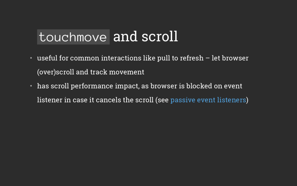 touchmove and scroll • useful for common inter...