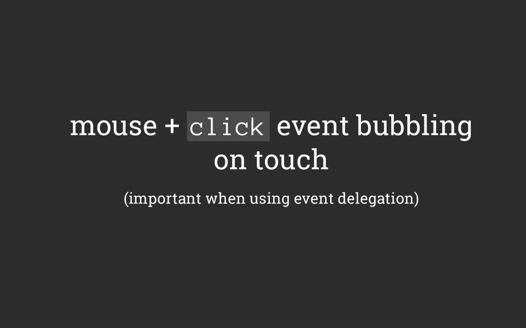 mouse + click event bubbling on touch (importan...