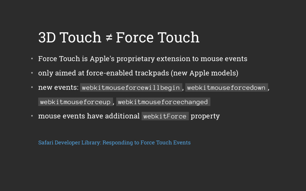 3D Touch ≠ Force Touch • Force Touch is Apple'...