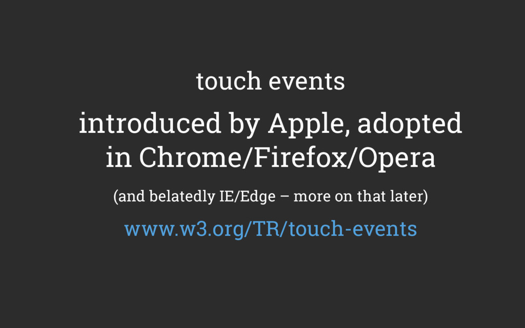 touch events introduced by Apple, adopted in Ch...