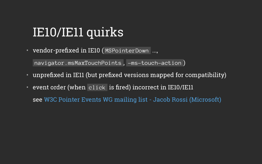 IE10/IE11 quirks • vendor-prefixed in IE10 ( MS...