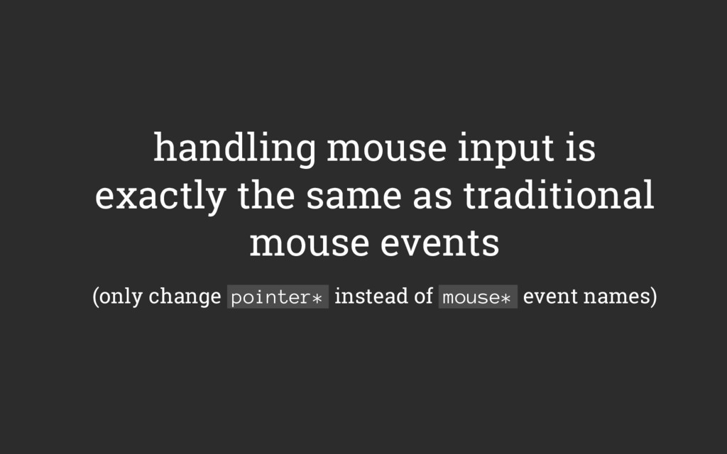 handling mouse input is exactly the same as tra...