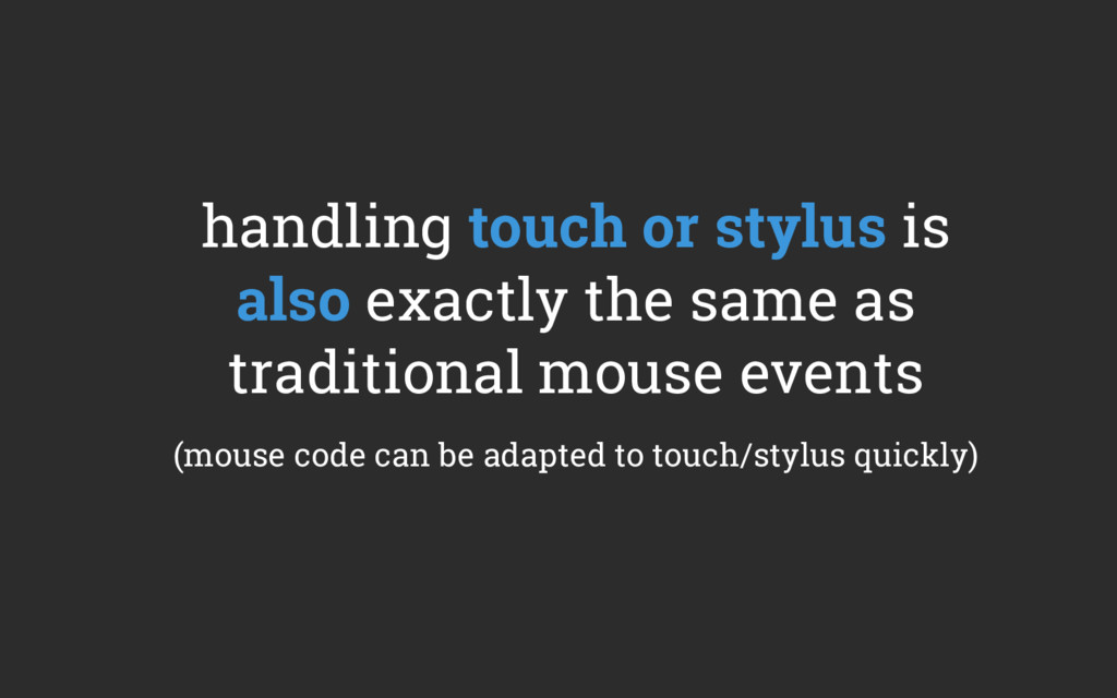 handling touch or stylus is also exactly the sa...