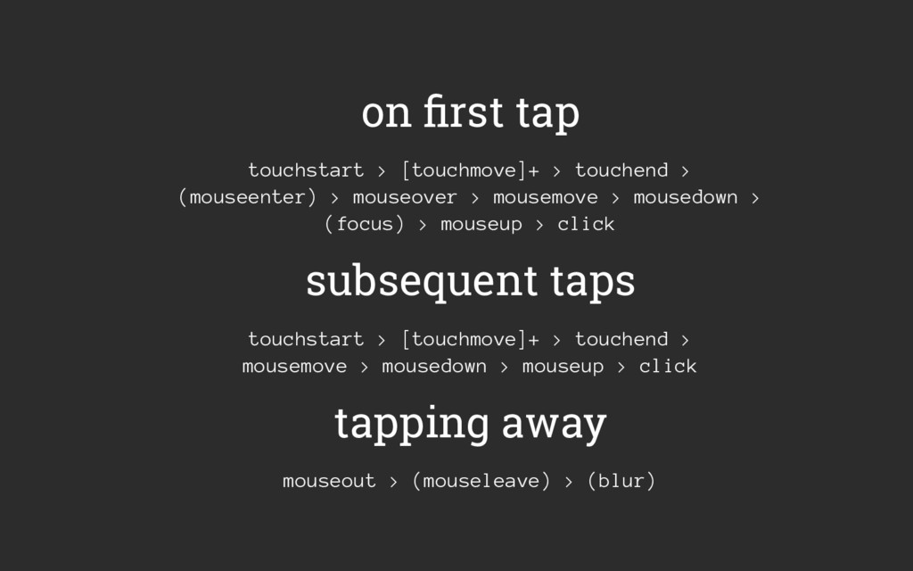 on first tap touchstart > [touchmove]+ > touchen...