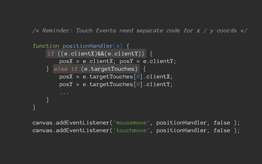 /* Reminder: Touch Events need separate code fo...
