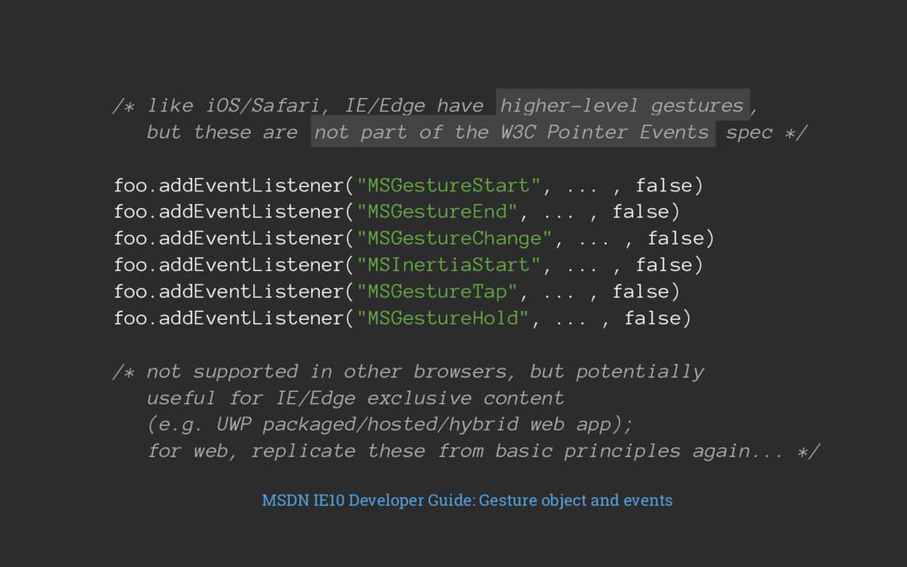 /* like iOS/Safari, IE/Edge have higher-level g...