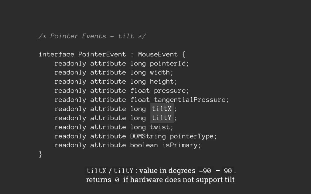 /* Pointer Events - tilt */ interface PointerEv...