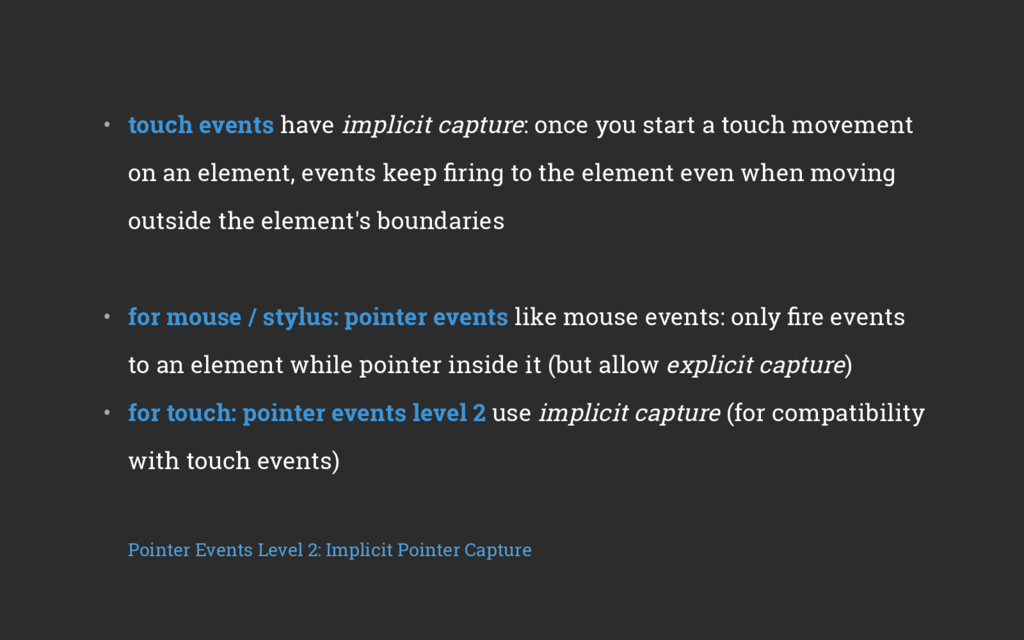 • touch events have implicit capture: once you...
