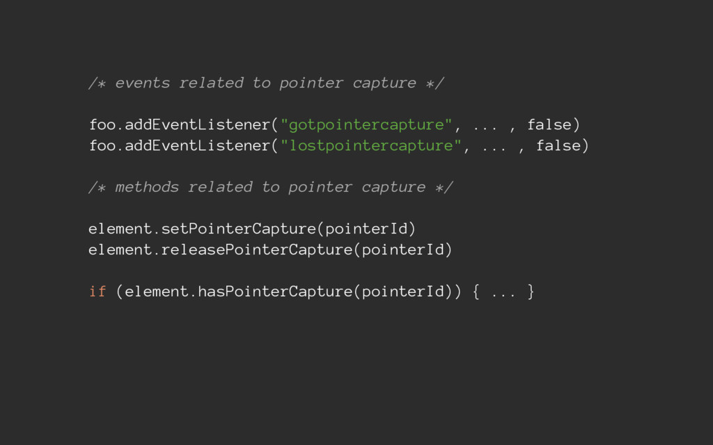 /* events related to pointer capture */ foo.add...