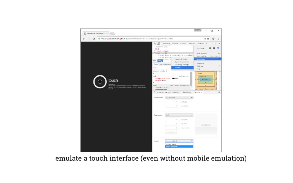 emulate a touch interface (even without mobile ...