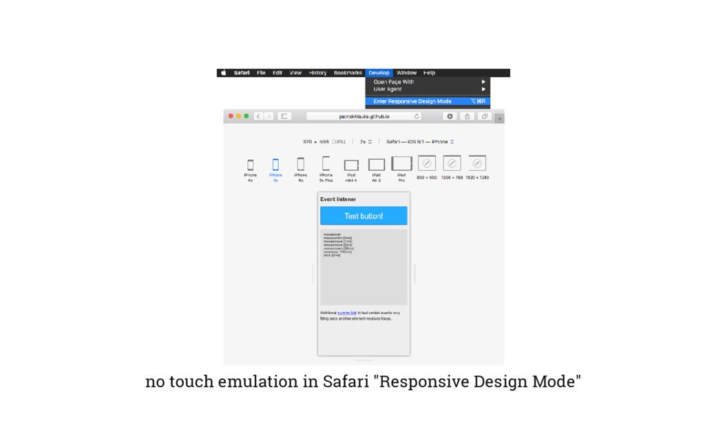 "no touch emulation in Safari ""Responsive Design..."