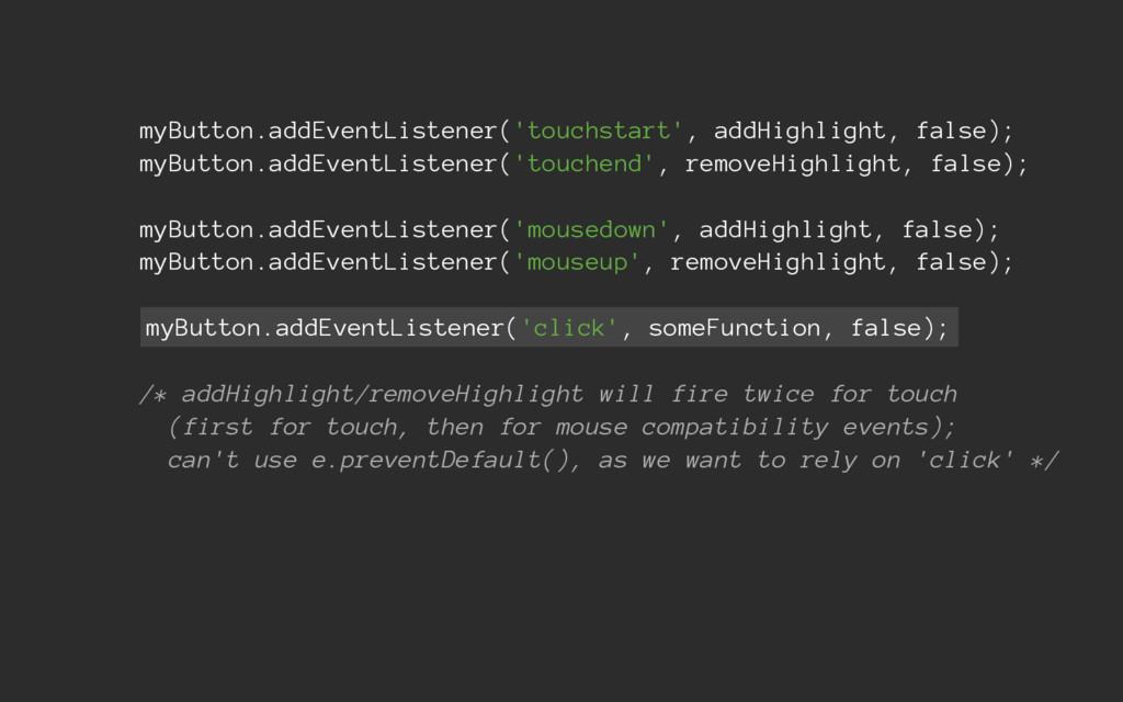myButton.addEventListener('touchstart', addHigh...