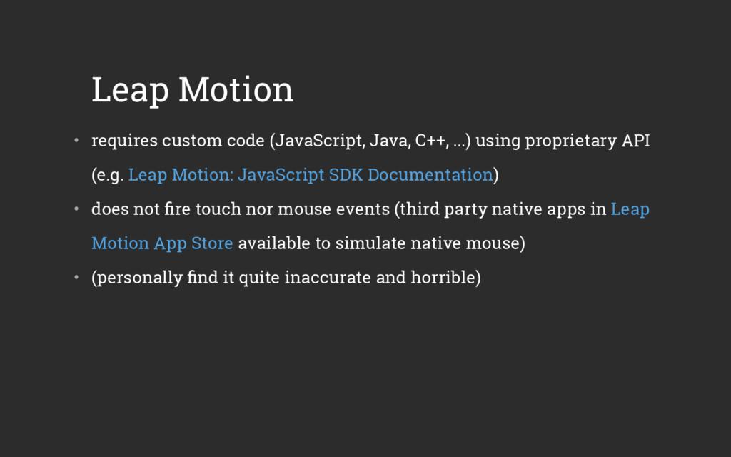 Leap Motion • requires custom code (JavaScript...