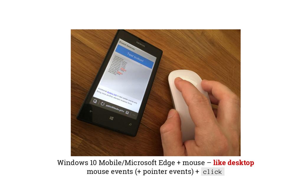 Windows 10 Mobile/Microsoft Edge + mouse – like...