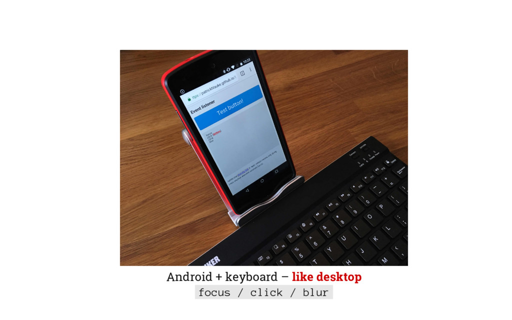 Android + keyboard – like desktop focus / click...