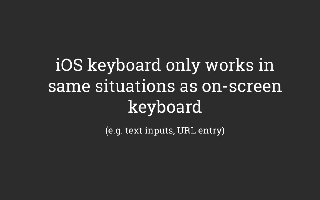 iOS keyboard only works in same situations as o...