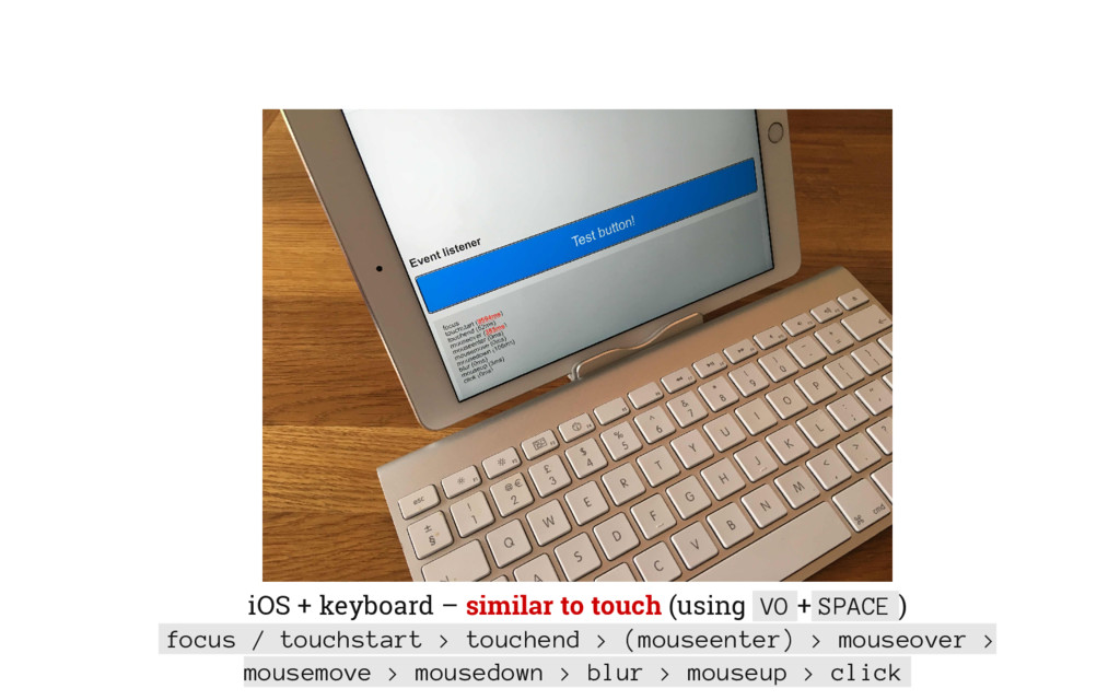 iOS + keyboard – similar to touch (using VO + S...
