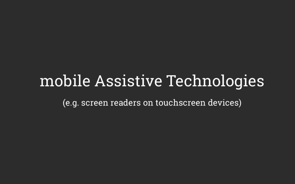 mobile Assistive Technologies (e.g. screen read...