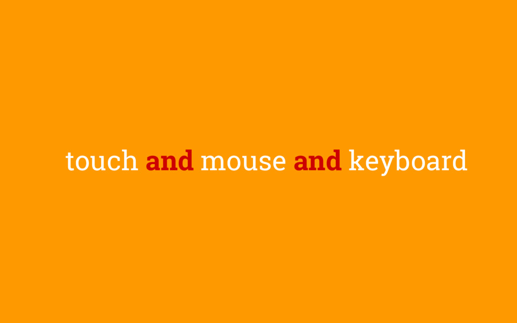 touch and mouse and keyboard