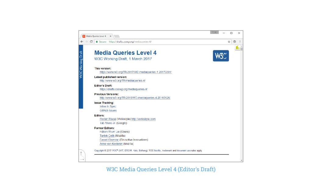 W3C Media Queries Level 4 (Editor's Draft)