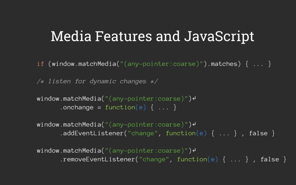 Media Features and JavaScript if (window.matchM...