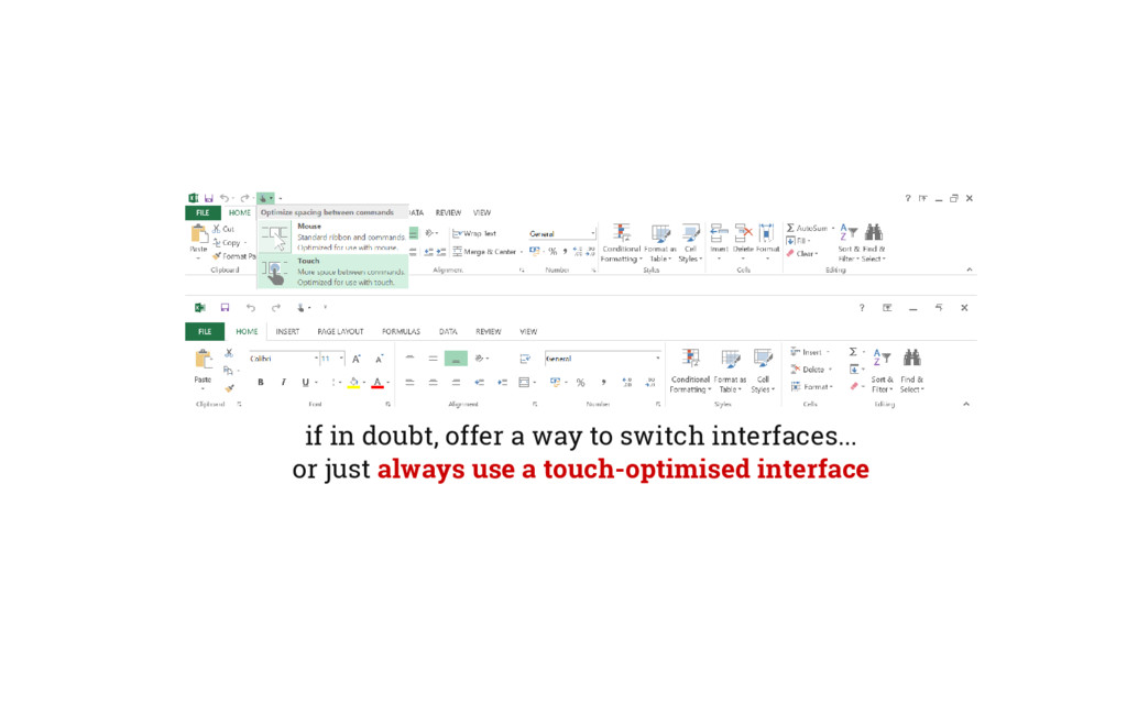 if in doubt, offer a way to switch interfaces.....