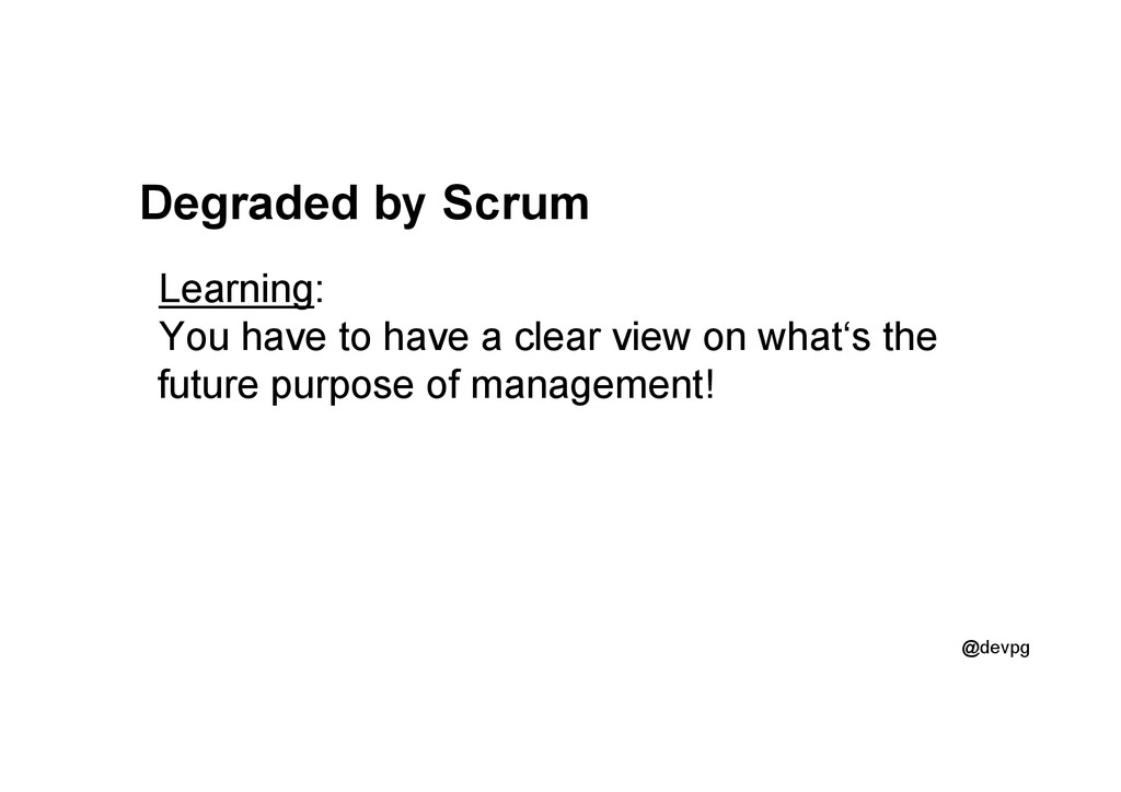 @devpg Degraded by Scrum Learning: You have to ...