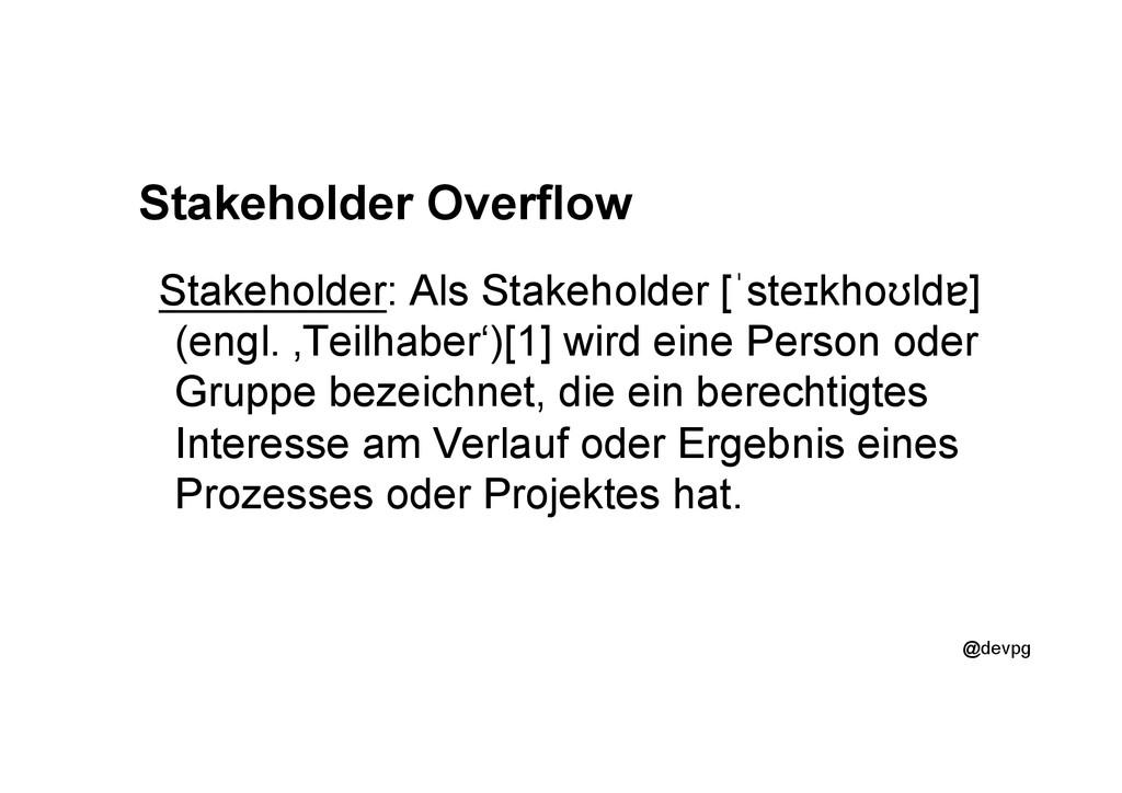 @devpg Stakeholder Overflow Stakeholder: Als St...