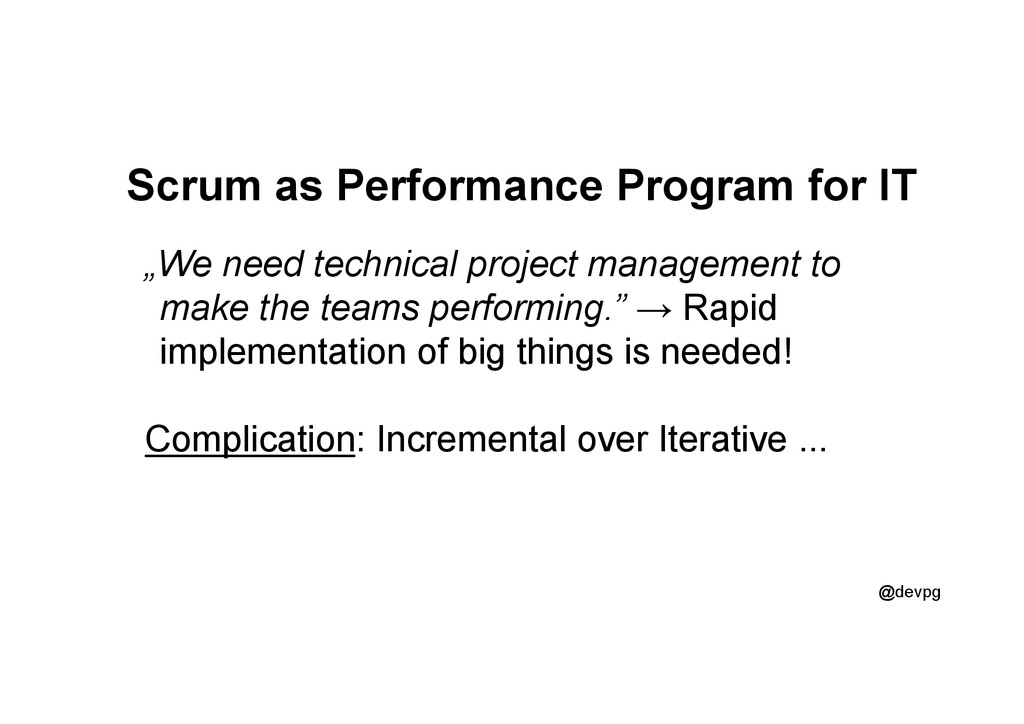 "@devpg Scrum as Performance Program for IT ""We ..."
