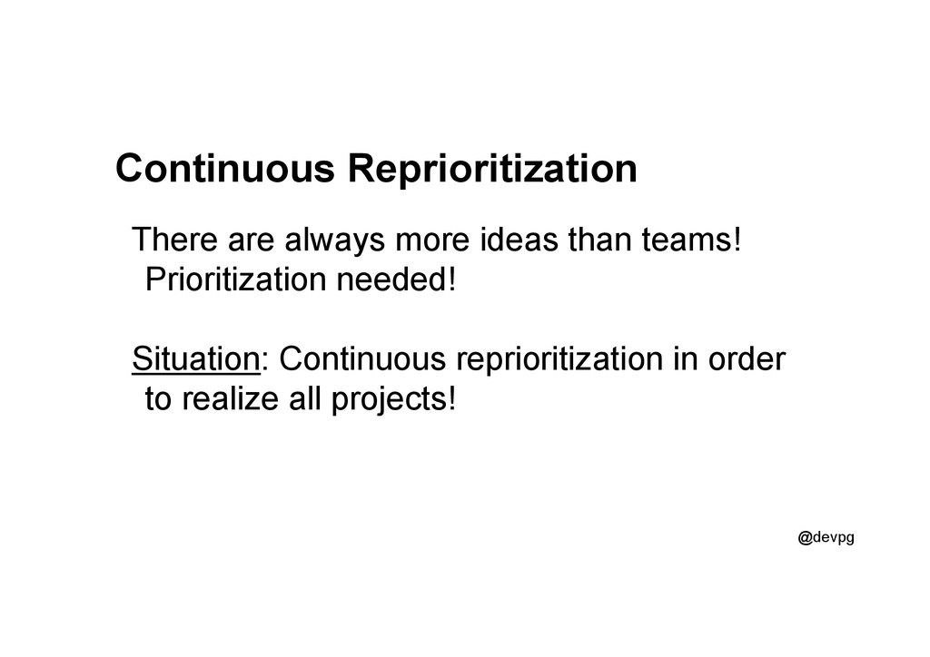 @devpg Continuous Reprioritization There are al...