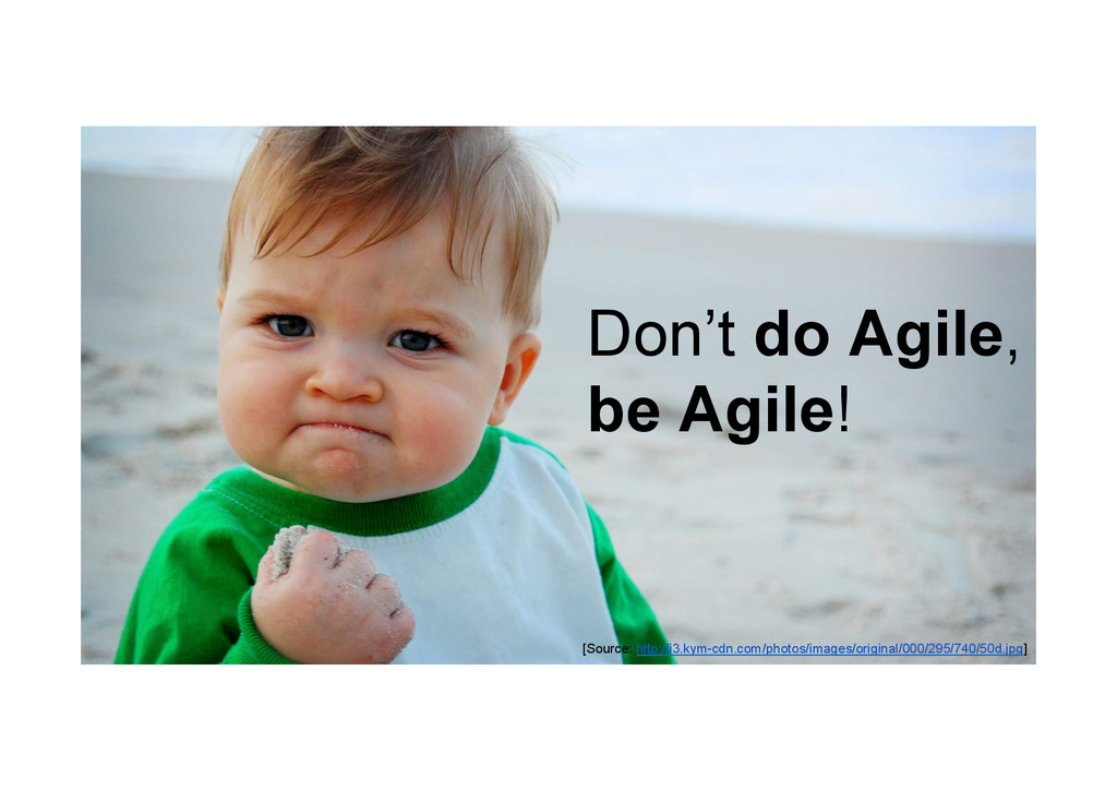 @devpg Don't do Agile, be Agile! [Source: http:...