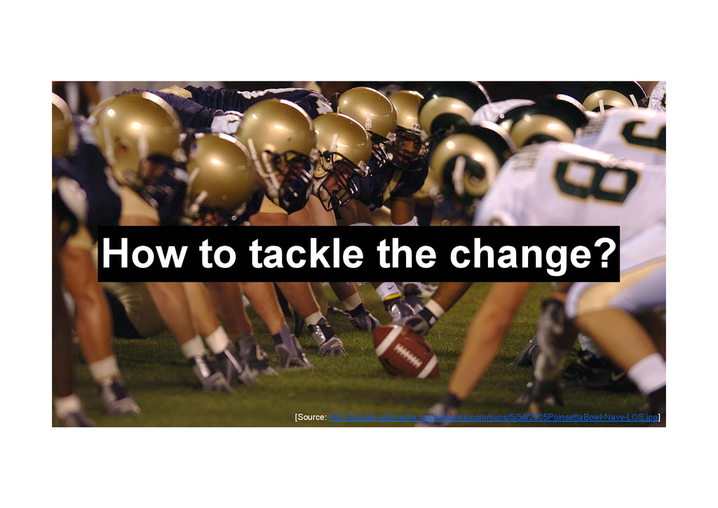 @devpg How to tackle the change? [Source: http:...