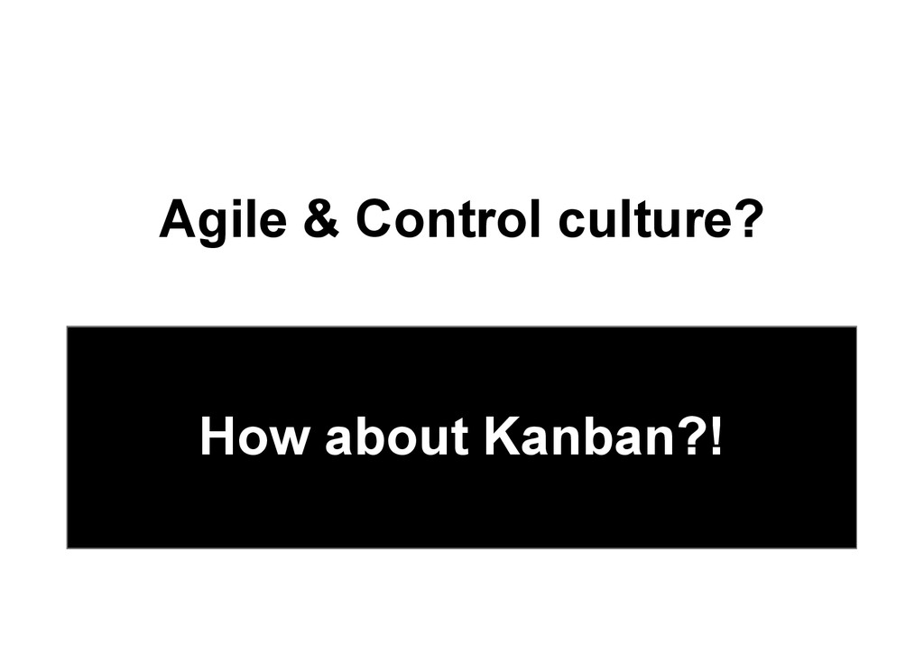 @devpg Agile & Control culture? How about Kanba...