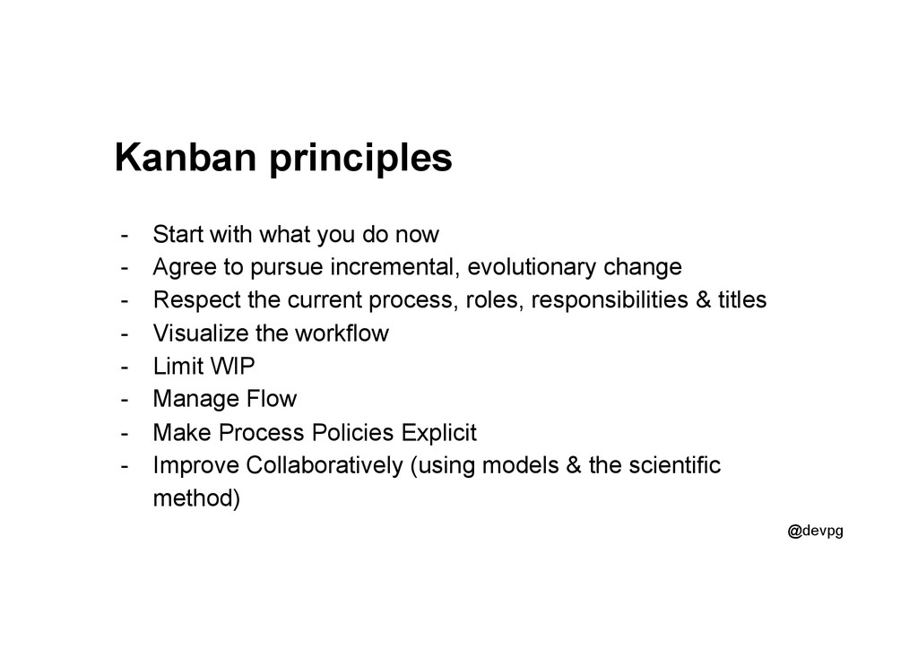 @devpg Kanban principles -  Start with what you...