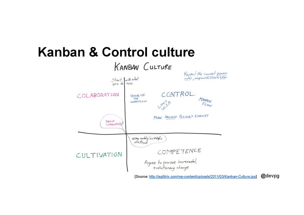 @devpg Kanban & Control culture [Source: http:/...