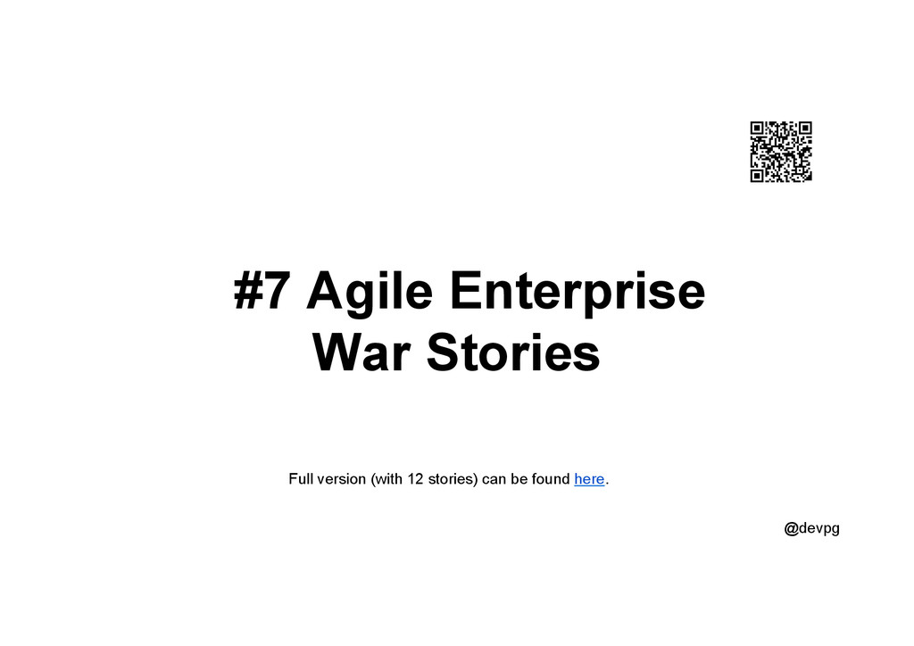 @devpg #7 Agile Enterprise War Stories Full ver...