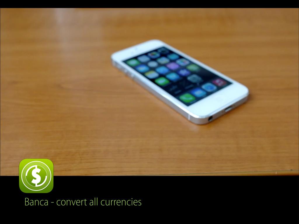 Banca - convert all currencies