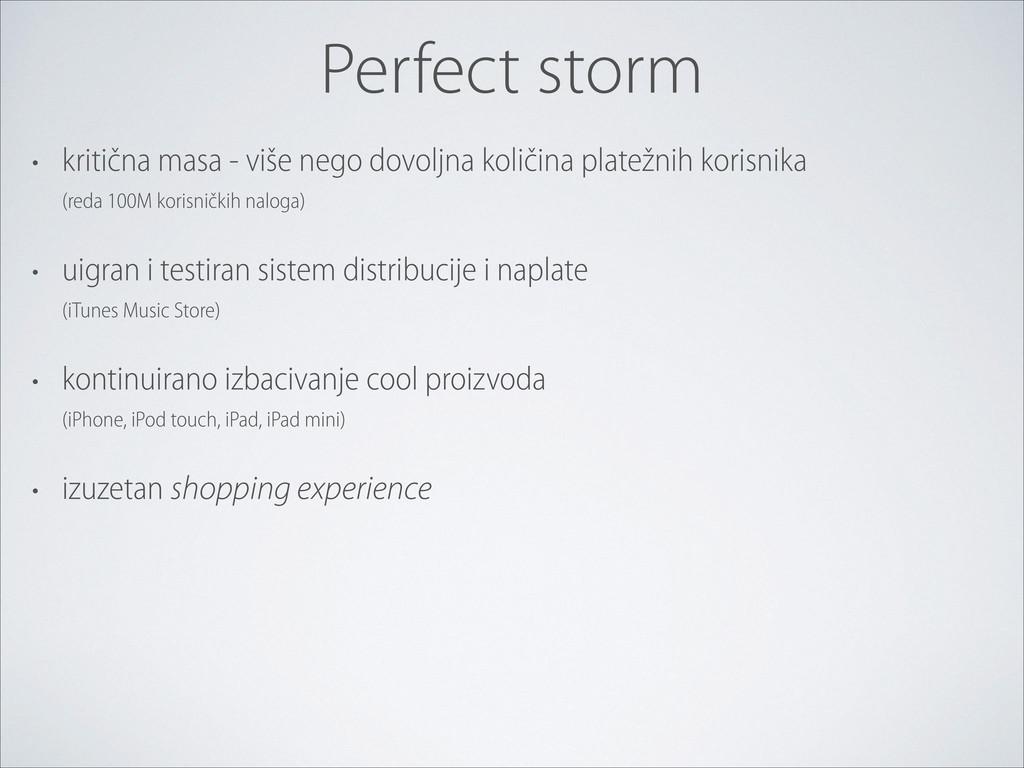 Perfect storm • kritična masa - više nego dovol...
