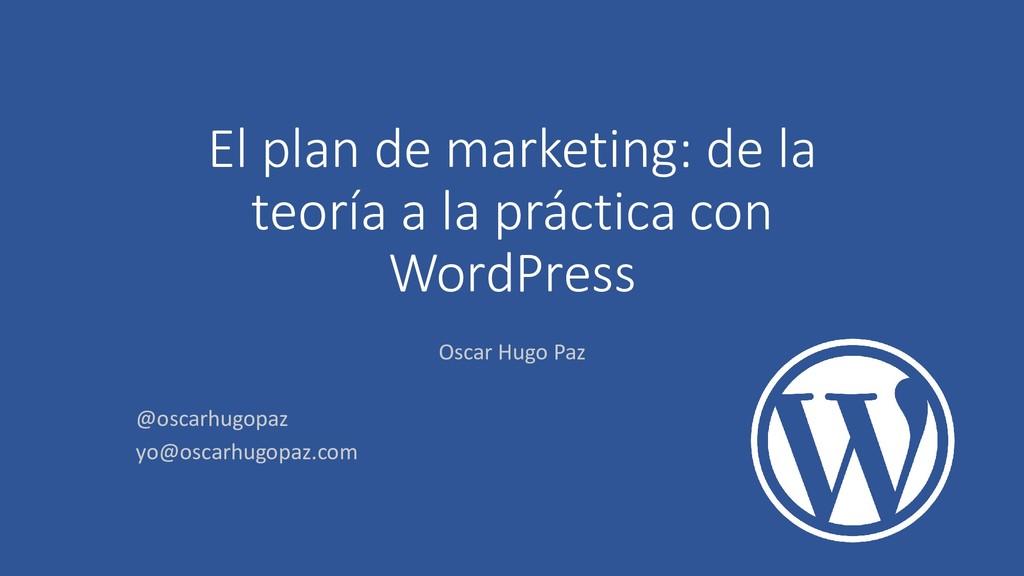 El plan de marketing: de la teoría a la práctic...