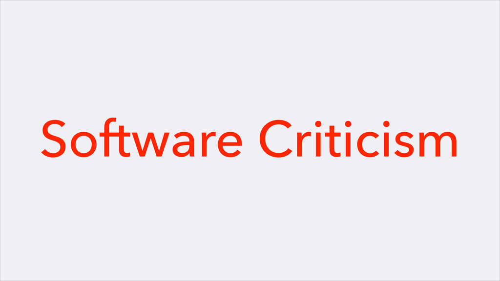Software Criticism