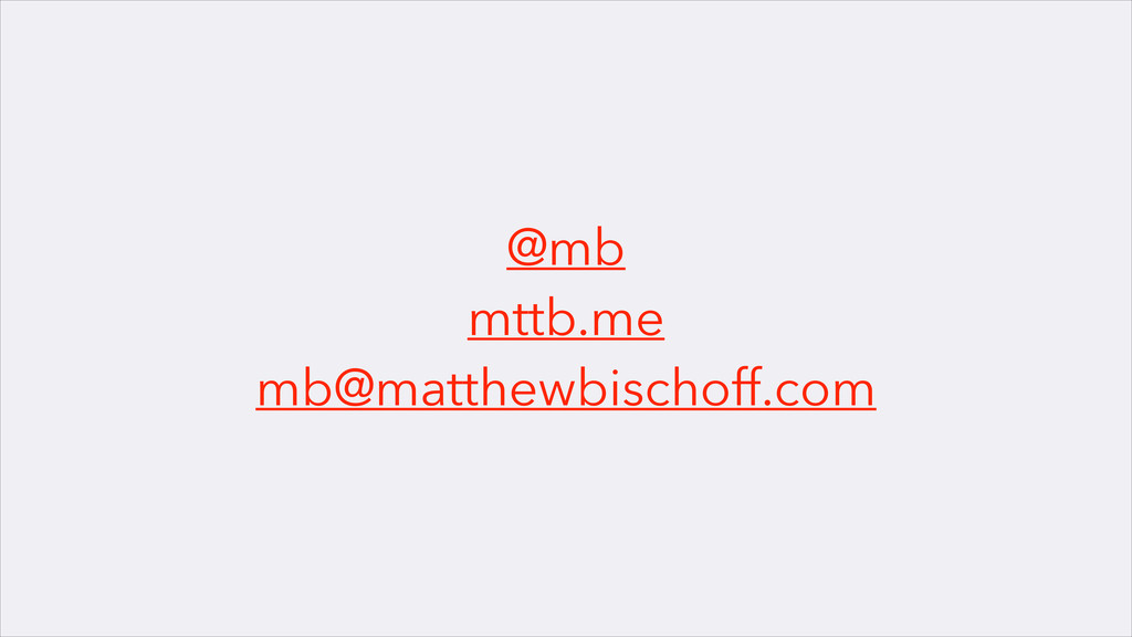 @mb mttb.me mb@matthewbischoff.com