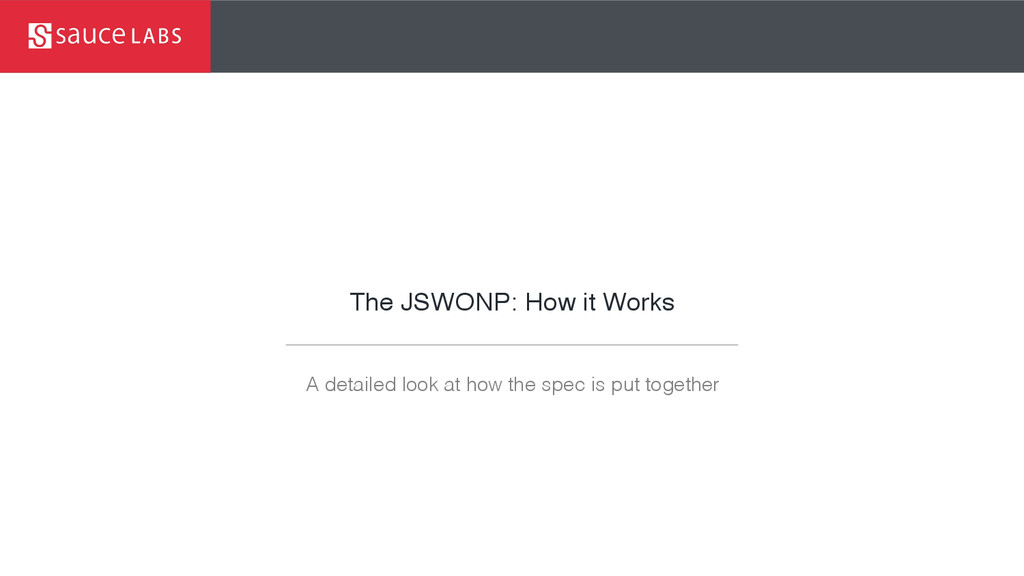 The JSWONP: How it Works A detailed look at how...